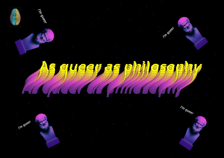As queer as philosophy